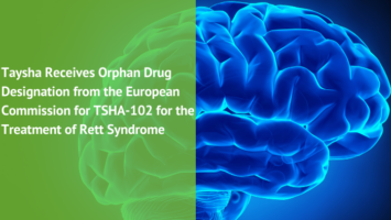 Taysha Receives Orphan Drug Designation from the European Commission for TSHA-102 for the Treatment of Rett Syndrome